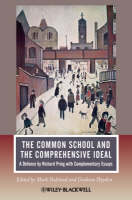 The Common School and the Comprehensive Ideal: A Defence by Richard Pring with Complementary Essays - Journal of Philosophy of Education (Paperback)