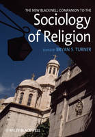 The New Blackwell Companion to the Sociology of Religion - Wiley Blackwell Companions to Sociology (Hardback)