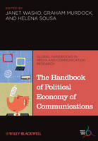 The Handbook of Political Economy of Communications - Global Handbooks in Media and Communication Research (Hardback)
