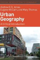 Urban Geography: A Critical Introduction - Critical Introductions to Geography (Hardback)