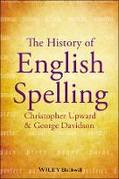 The History of English Spelling - The Language Library (Hardback)