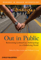 Out in Public: Reinventing Lesbian / Gay Anthropology in a Globalizing World - Readings in Engaged Anthropology (Paperback)
