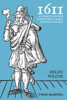 1611: Authority, Gender and the Word in Early Modern England (Hardback)