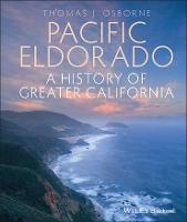 Pacific Eldorado: A History of Greater California (Hardback)