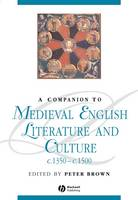 A Companion to Medieval English Literature and Culture, c.1350 - c.1500 - Blackwell Companions to Literature and Culture (Paperback)