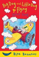 Big Dog and Little Dog Go Flying: Blue Banana - Banana Books (Paperback)