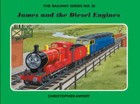 The Railway Series No. 28: James and the Diesel Engines - Classic Thomas the Tank Engine No. 28 (Hardback)