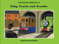 The Railway Series No. 32: Toby, Trucks and Trouble - Classic Thomas the Tank Engine No. 32 (Hardback)