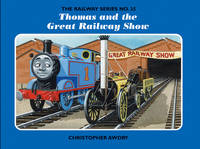 The Railway Series No. 35: Thomas and the Great Railway Show - Classic Thomas the Tank Engine No. 35 (Hardback)