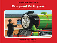 The Railway Series No. 37: Henry and the Express - Classic Thomas the Tank Engine No. 37 (Hardback)