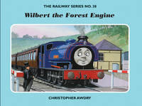 The Railway Series No. 38: Wilbert the Forest Engine - Classic Thomas the Tank Engine No. 38 (Hardback)