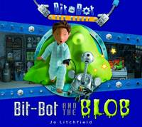 Bit-Bot and the Blob (Paperback)
