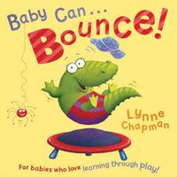 Baby Can Bounce! (Board book)