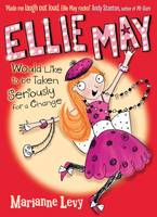 Ellie May Would Like to be Taken Seriously for a Change - Ellie May (Paperback)