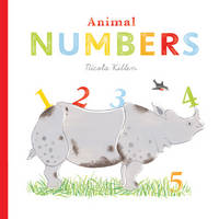 Animal Numbers - Nicola Killen Animals (Board book)