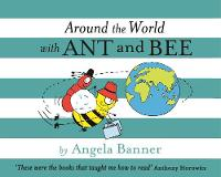 Around the World With Ant and Bee - Ant and Bee (Hardback)