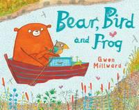 Bear, Bird and Frog - Bear and Bird (Hardback)
