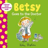 Betsy Goes to the Doctor - A Betsy First Experiences Book (Hardback)
