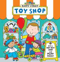 Happy Street: Toy Shop - Happy Street (Board book)