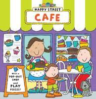 Happy Street: Cafe - Happy Street (Board book)