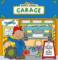 Happy Street: Garage - Happy Street (Board book)
