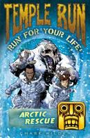 Temple Run: Arctic Rescue - Temple Run: Run for Your Life! (Paperback)