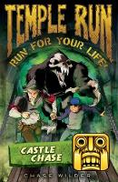 Temple Run: Castle Chase - Temple Run: Run For Your Life! (Paperback)