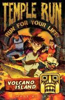 Temple Run: Volcano Island - Temple Run: Run For Your Life! (Paperback)