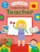 I want to be a Teacher - Busy Little World