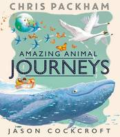 Amazing Animal Journeys (Hardback)