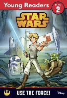 Star Wars: Use the Force!: Star Wars Young Readers - Star Wars Young Readers (Paperback)