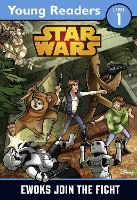 Star Wars: Ewoks Join the Fight: Star Wars Young Readers - Star Wars Young Readers (Paperback)