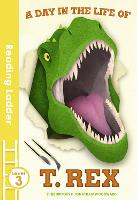 A day in the life of T. rex - Reading Ladder Level 3 (Paperback)