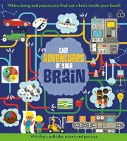 The Adventures of Your Brain - Pop-up Book Adventures (Hardback)