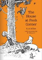 The House at Pooh Corner - Winnie-the-Pooh - Classic Editions (Hardback)