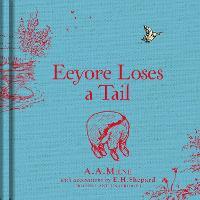 Winnie-the-Pooh: Eeyore Loses a Tail (Hardback)