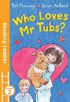 Who Loves Mr. Tubs? - Reading Ladder Level 2 (Paperback)