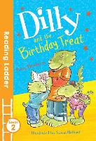 Dilly and the Birthday Treat - Reading Ladder Level 2 (Paperback)