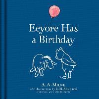 Winnie-the-Pooh: Eeyore Has A Birthday (Hardback)
