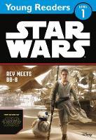 Star Wars The Force Awakens: Rey Meets BB-8: Star Wars Young Readers - Star Wars Young Readers (Paperback)