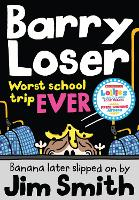 Barry Loser: worst school trip ever!