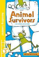 Animal Survivors - Reading Ladder Level 3 (Paperback)
