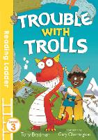 Trouble with Trolls - Reading Ladder Level 3 (Paperback)