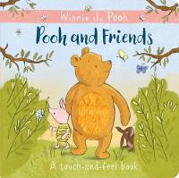 Winnie-the-Pooh: Pooh and Friends a Touch-and-Feel Book (Board book)