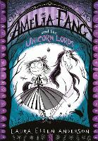 Amelia Fang and the Unicorn Lords - The Amelia Fang Series 2 (Paperback)