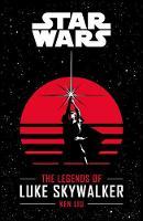 Star Wars: The Legends of Luke Skywalker (Paperback)