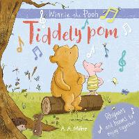 Winnie-the-Pooh: Tiddely pom: Rhymes and Hums to Enjoy Together (Board book)