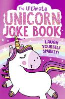 The Ultimate Unicorn Joke Book (Paperback)