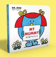 Mr. Men Little Miss: My Mummy (Board book)