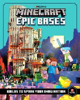 Minecraft Epic Bases: 12 Mind-Blowing Builds to Spark Your Imagination (Hardback)